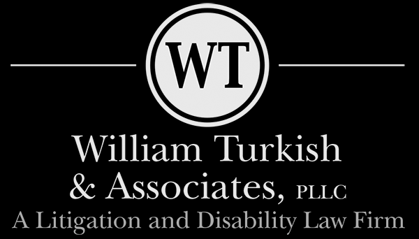 William Turkish and Associates, PLLC--A Litigation and Disability Law Firm